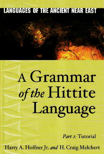 A Grammar of the Hittite Language, PT.2: Tutorial (Languages of the Ancient Near East)