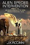 Alien Species Intervention: Books 1-3: An Alien Apocalyptic Saga (Species Intervention #6609)
