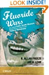 The Fluoride Wars: How a Modest Publi...