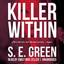 Killer Within: Killer Instinct, Book 2 (       UNABRIDGED) by S. E. Green Narrated by Emily Woo Zeller