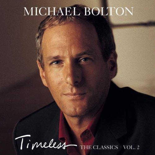 Michael Bolton - Timeless: The Classics, Vol. 2 - Zortam Music