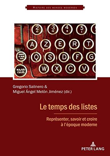 Le temps des listes: Representer, savoir et croire a l'epoque moderne (Histoire des mondes modernes) (French and Spanish Edition) (Tapa Blanda)