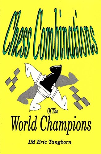 Chess Combinations of the World Champions
