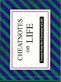 Cheatnotes on Life: Lessons from the Classroom of Life (156245028X) by Donna Blaurock
