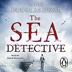 The Sea Detective | Mark Douglas-Home