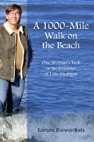 A 1000-Mile Walk on the Beach - One Woman's Trek of the Perimeter of Lake Michigan
