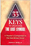 Thomas R. 33 Keys to Unlocking the Lost Symbol: A Reader's Companion to the Dan Brown Novel