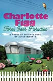 Charlotte Figg Takes Over Paradise: A Novel of Brights Pond