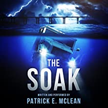 The Soak Audiobook by Patrick McLean Narrated by Patrick McLean