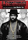 Cover art for  2 Turntables and a Microphone: The Life and Death of Jam Master Jay