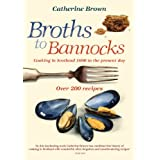Broths to Bannocks: Cooking in Scotland 1690 to the Present Dayby Catherine Brown