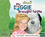 My Doggie Brought to Me (Noodlebug Story Books)