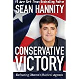 Conservative Victory: Defeating Obama's Radical Agendaby Sean Hannity