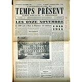 HEBDOMADAIRE DU TEMPS PRESENT (L') [No 12] du 10/11/1944 - LES ONZE NOVEMBRE - ALBERT PAUPHILET - 1918 - 1944...