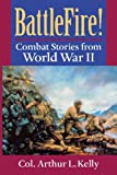 img - for BattleFire!: Combat Stories from World War II book / textbook / text book