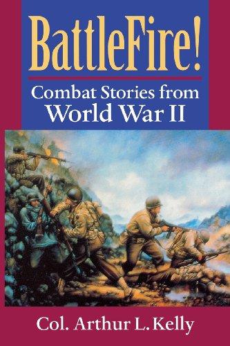 BattleFire!: Combat Stories from World War II