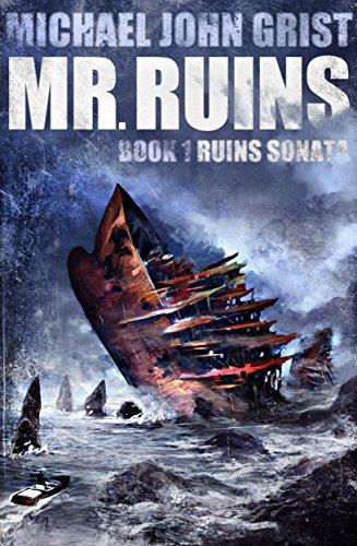 Mr. Ruins: A Thriller (Ruins Sonata Book 1)