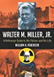 Walter M. Miller, Jr.: A Reference Gu...