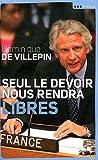echange, troc Dominique de Villepin - Seul le devoir nous rendra libres