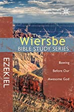 The Wiersbe Bible Study Series Ezekiel Bowing Before Our Awesome God