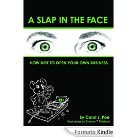 A SLAP IN THE FACE (How Not To Open Your Own Business Book 1) (English Edition)
