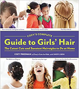 amazoncom cozys complete guide to girls hair