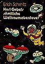 Karl Gabels sämtliche Weltraumabenteuer. - Erich Schmitt