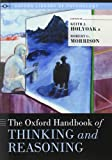 The Oxford Handbook of Thinking and Reasoning (Oxford Library of Psychology)