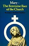 Mary: The Feminine Face of the Church (0334009707) by Ruether, Rosemary Radford