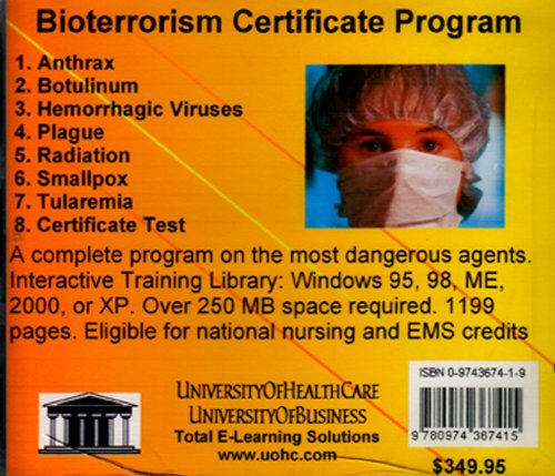 Bioterrorism Certificate Program: For Healthcare Workers and Public Officers (Allied Health, Nurses, Doctors, Public Health Workers, Ems Workers, Other Emergency, Safety, Fire, Police