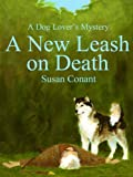 img - for A New Leash on Death (Dog Lover's Mysteries) book / textbook / text book