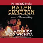Hard Ride to Wichita: A Ralph Compton Novel | Ralph Compton,Marcus Galloway