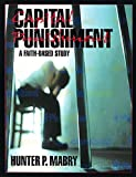 img - for Capital Punishment Student: A Faith-Based Study book / textbook / text book