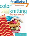 Color Knitting the Easy Way: Essentia...