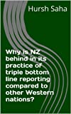 img - for Why is NZ behind in its practice of triple bottom line reporting compared to other Western nations? book / textbook / text book