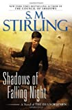 Shadows of Falling Night: A Novel of the Shadowspawn (0451464516) by Stirling, S. M.