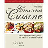 Conscious Cuisine: a New Style Of Cooking From the Kitchens Of Chef Cary Neffby Sourcebooks