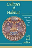 Cultures of Habitat: On Nature, Culture, and Story (1887178961) by Nabhan, Gary Paul