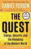 The Quest: Energy, Security, and the Remaking of the Modern World