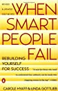 When Smart People Fail: Rebuilding Yourself for Success; Revised Edition