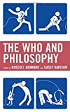 img - for The Who and Philosophy (The Philosophy of Popular Culture) book / textbook / text book
