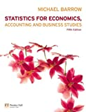 img - for Statistics for Economics, Accounting and Business Studies by Michael Barrow (2010-07-30) book / textbook / text book