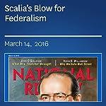 Scalia's Blow for Federalism | Richard A. Epstein,Mario Loyola