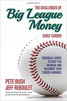 The Challenges Of Big League Money - Early Career: Financial Advice To Help You Manage And Maximize Your Career Earnings