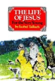 img - for [(The Life of Jesus )] [Author: Isobel Tallach] [Dec-1996] book / textbook / text book