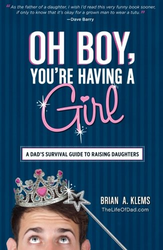 Oh Boy, You'Re Having A Girl: A Dad'S Survival Guide To Raising Daughters front-559522