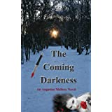 The Coming Darkness (An Augustus Mallory Novel (Book One) 1) ~ C. R.  Myers