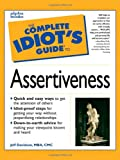 The Complete Idiot's Guide to Assertiveness (Complete Idiot's Guides (Lifestyle Paperback))