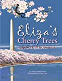 Elizas Cherry Trees: Japans Gift to America