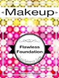 img - for Makeup Guide for Foundaton, Corrector and Concealer Application: How-to, Tips and Tutorials (Master the Art of Makeup Application) book / textbook / text book